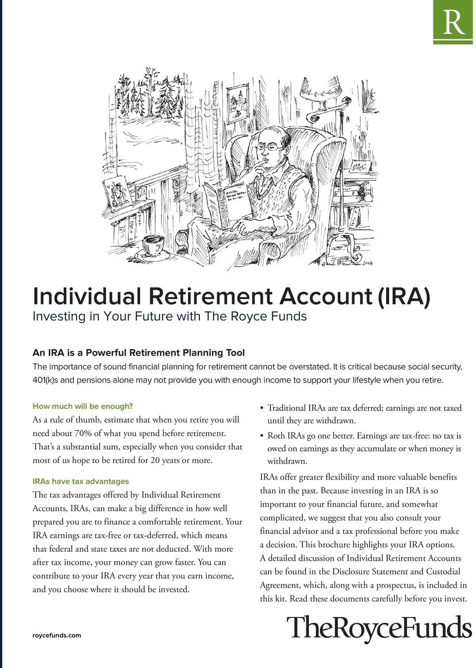 As a rule of thumb, estimate that when you retire you will need about 70% of what you spend before retirement.