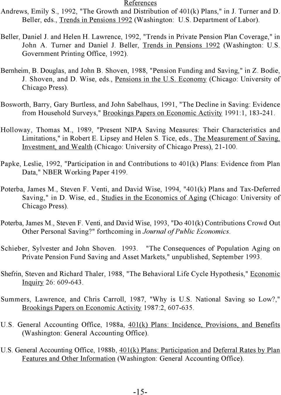 "Bernheim, B. Douglas, and John B. Shoven, 1988, ""Pension Funding and Saving,"" in Z. Bodie, J. Shoven, and D. Wise, eds., Pensions in the U.S. Economy (Chicago: University of Chicago Press)."