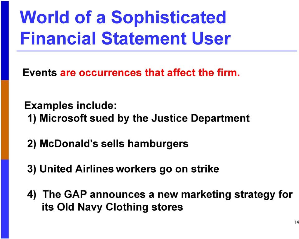 Examples include: 1) Microsoft sued by the Justice Department 2) McDonald's