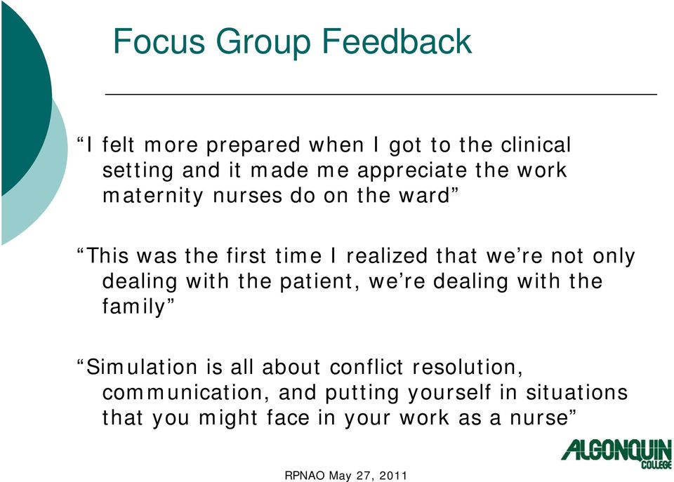 not only dealing with the patient, we re dealing with the family Simulation is all about conflict