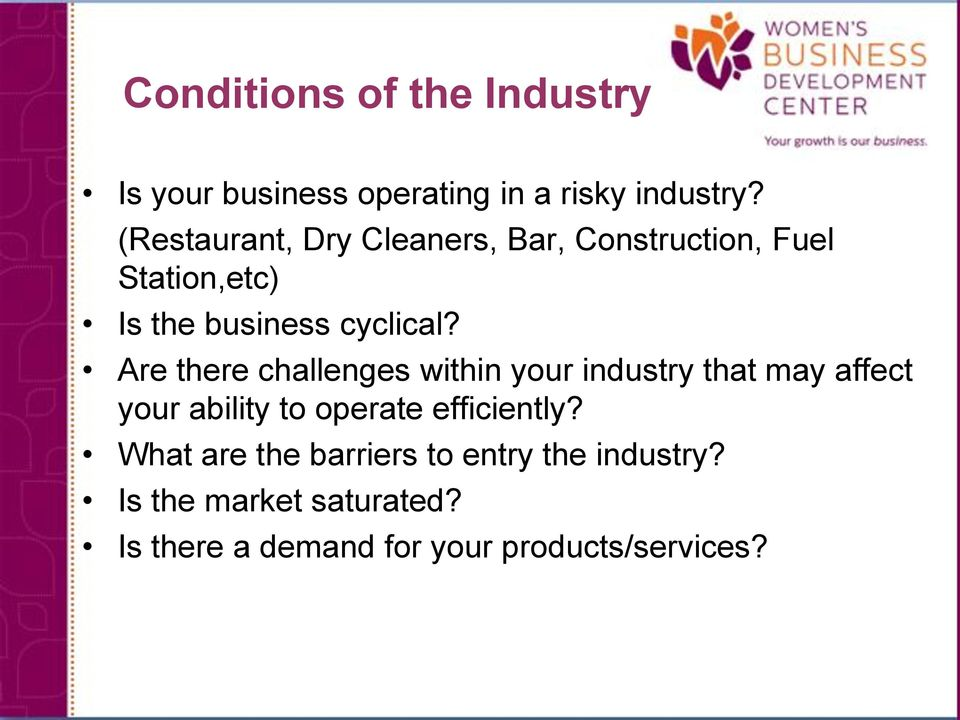 Are there challenges within your industry that may affect your ability to operate efficiently?
