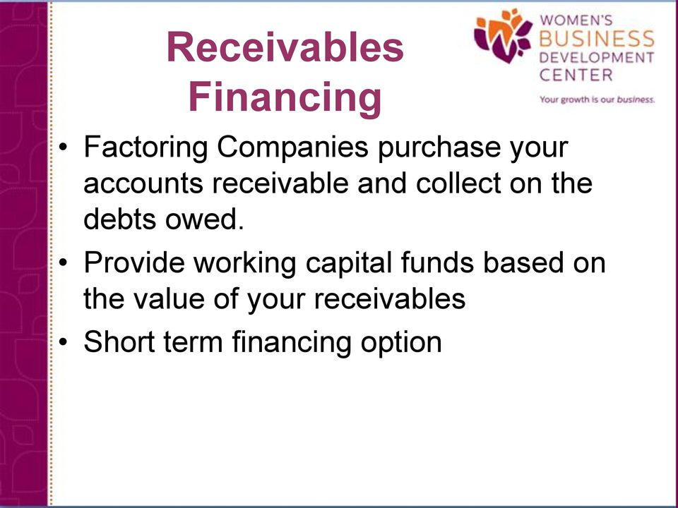 owed. Provide working capital funds based on the