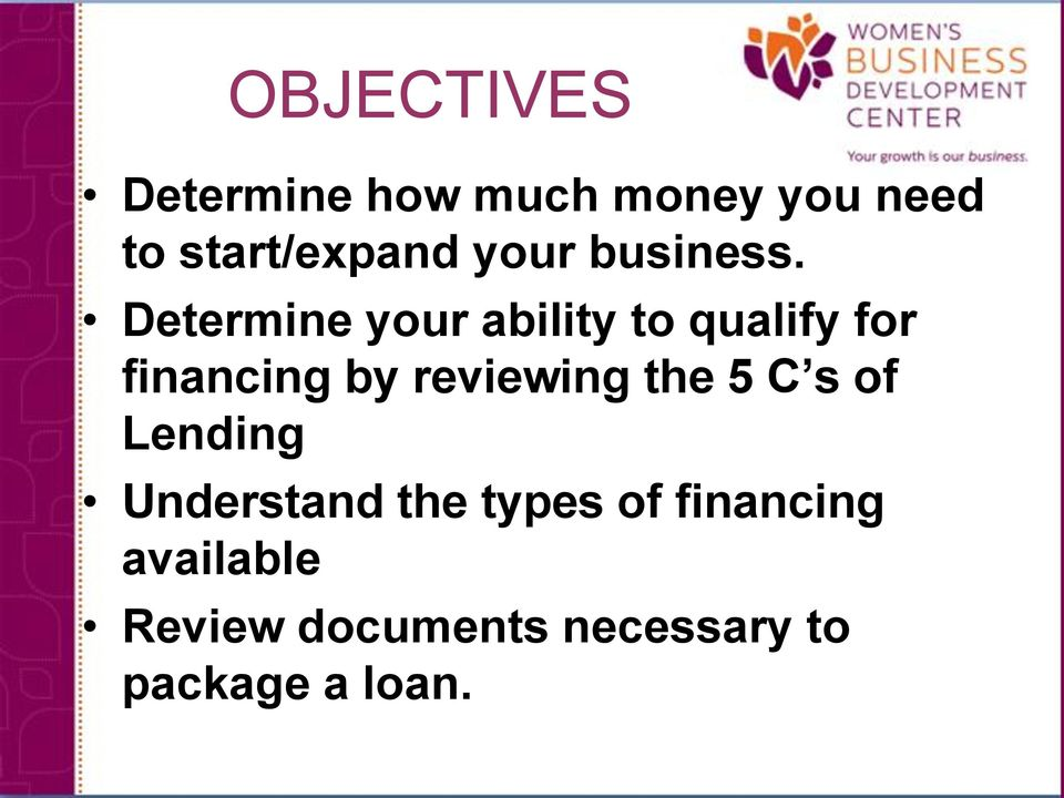 Determine your ability to qualify for financing by reviewing