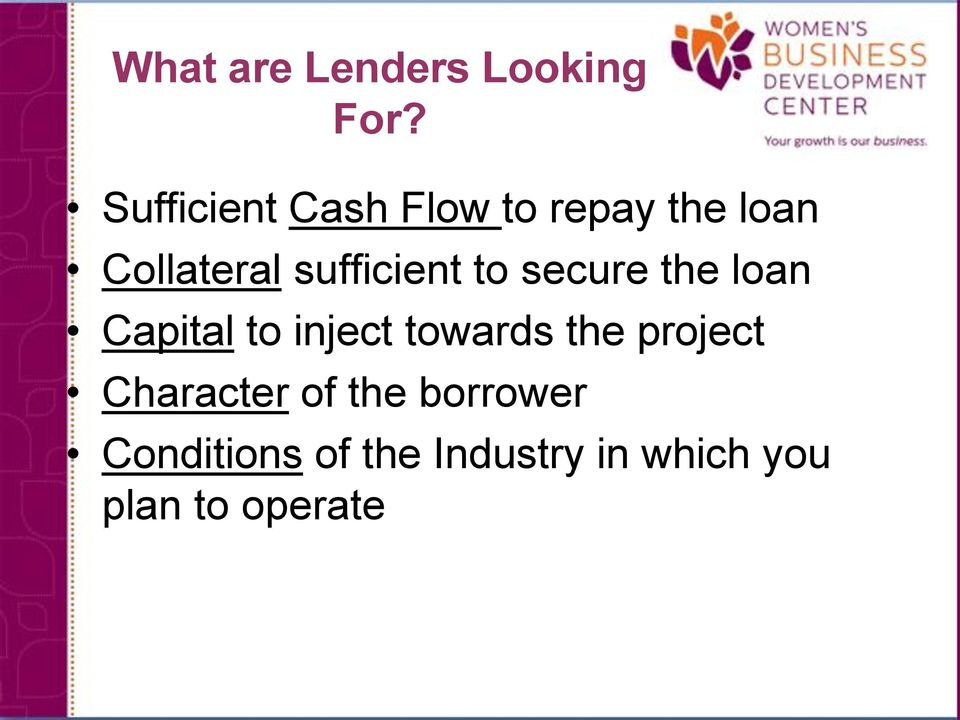 sufficient to secure the loan Capital to inject towards