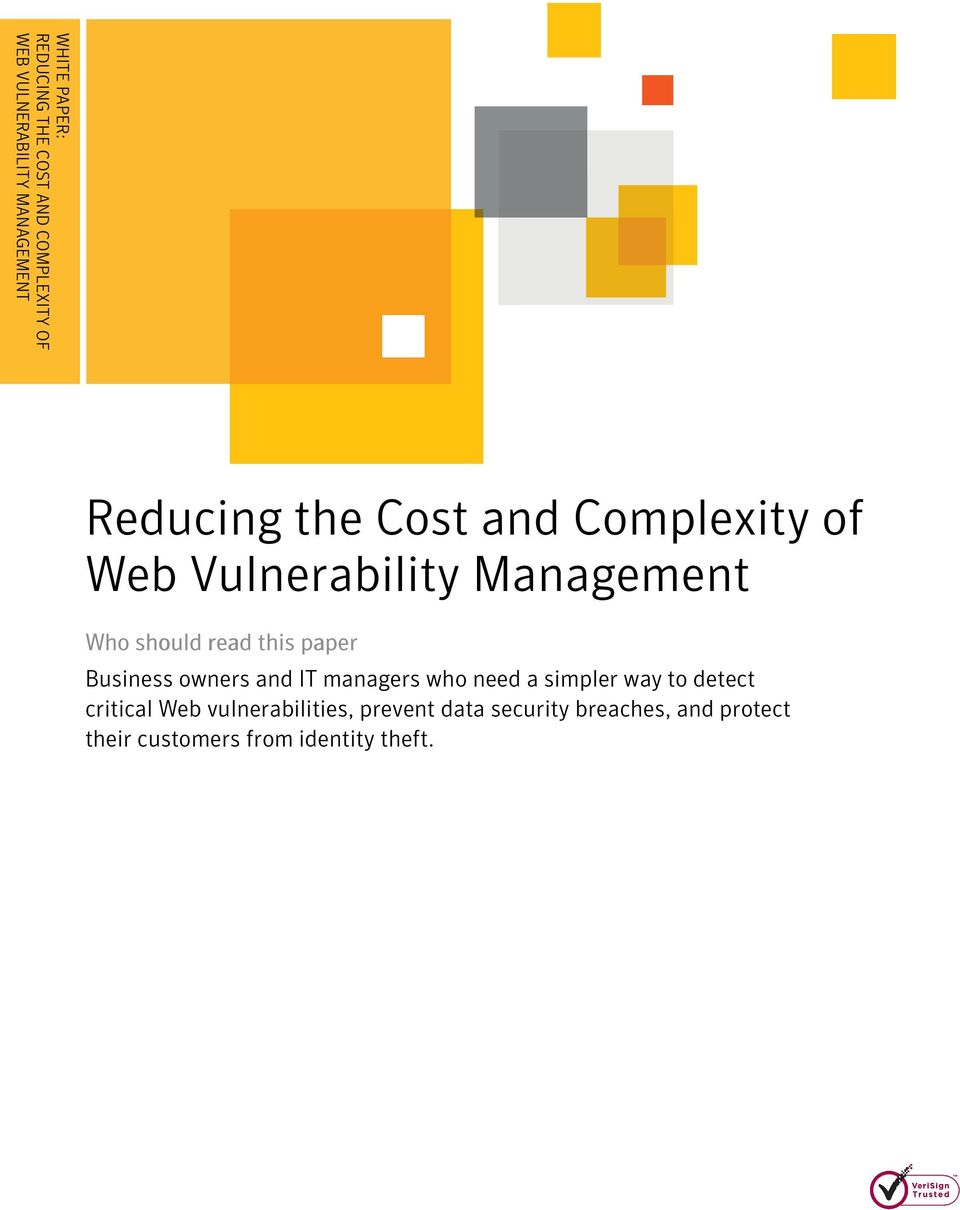read this paper Business owners and IT managers who need a simpler way to detect critical Web