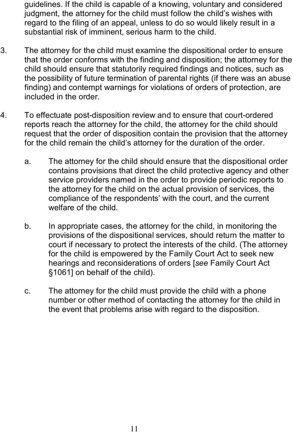result in a substantial risk of imminent, serious harm to the child. 3.