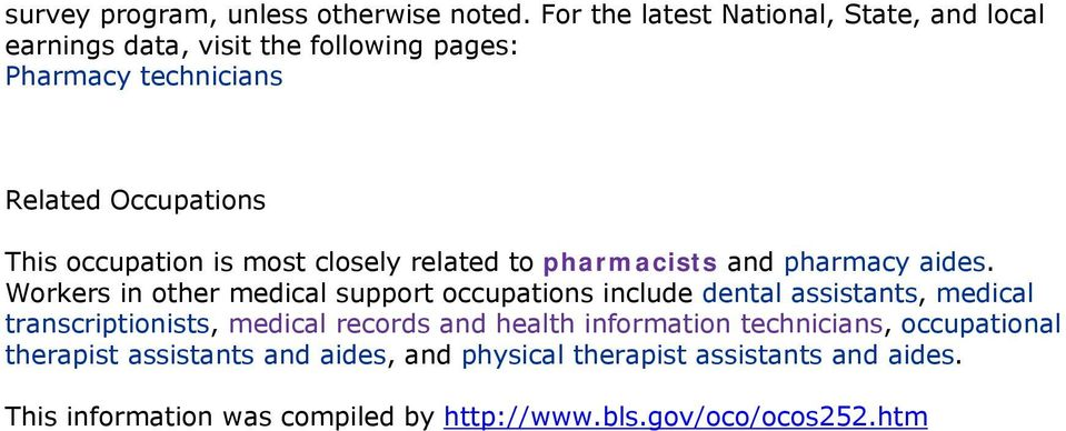 occupation is most closely related to pharmacists and pharmacy aides.