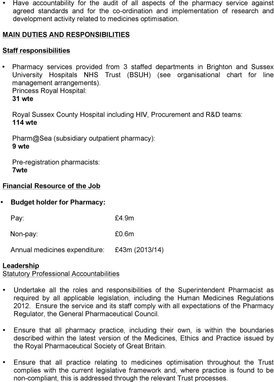 MAIN DUTIES AND RESPONSIBILITIES Staff responsibilities Pharmacy services provided from 3 staffed departments in Brighton and Sussex University Hospitals NHS Trust (BSUH) (see organisational chart