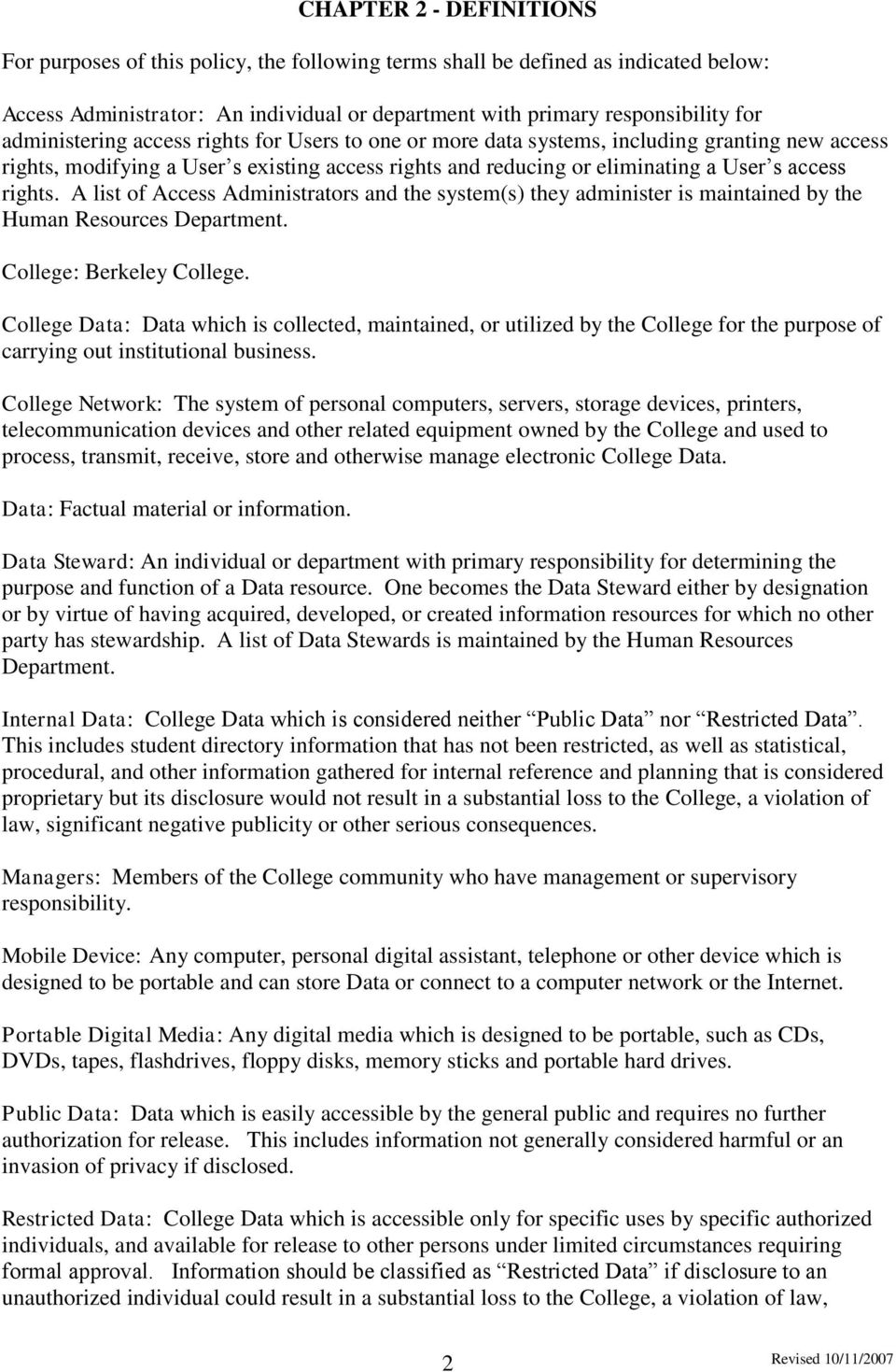 A list of Access Administrators and the system(s) they administer is maintained by the Human Resources Department. College: Berkeley College.