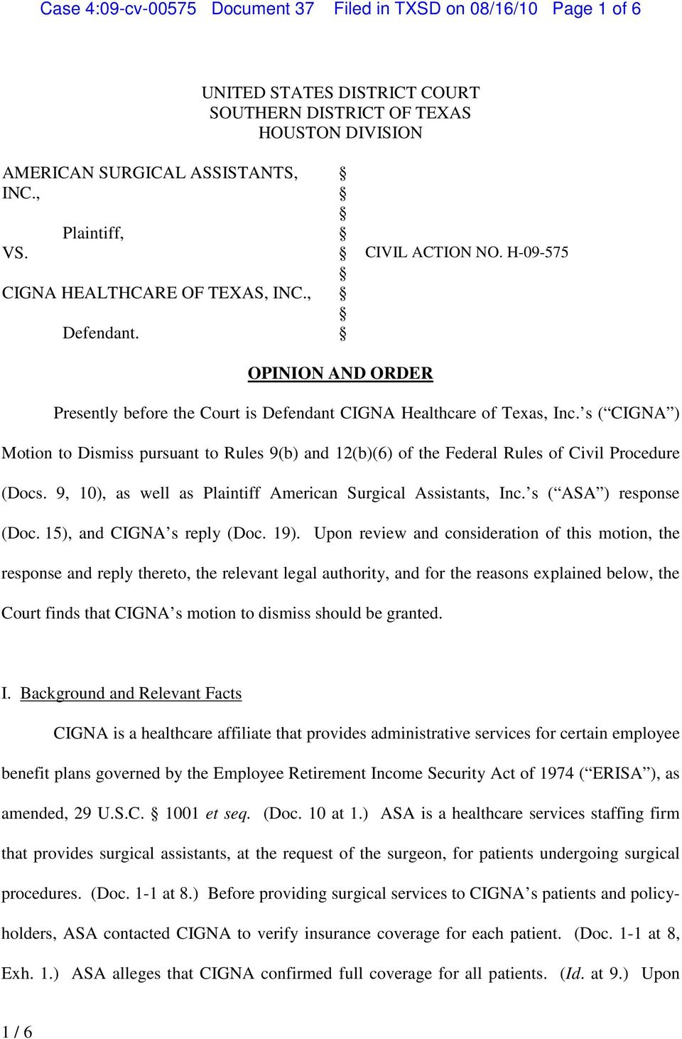 s ( CIGNA ) Motion to Dismiss pursuant to Rules 9(b) and 12(b)(6) of the Federal Rules of Civil Procedure (Docs. 9, 10), as well as Plaintiff American Surgical Assistants, Inc.
