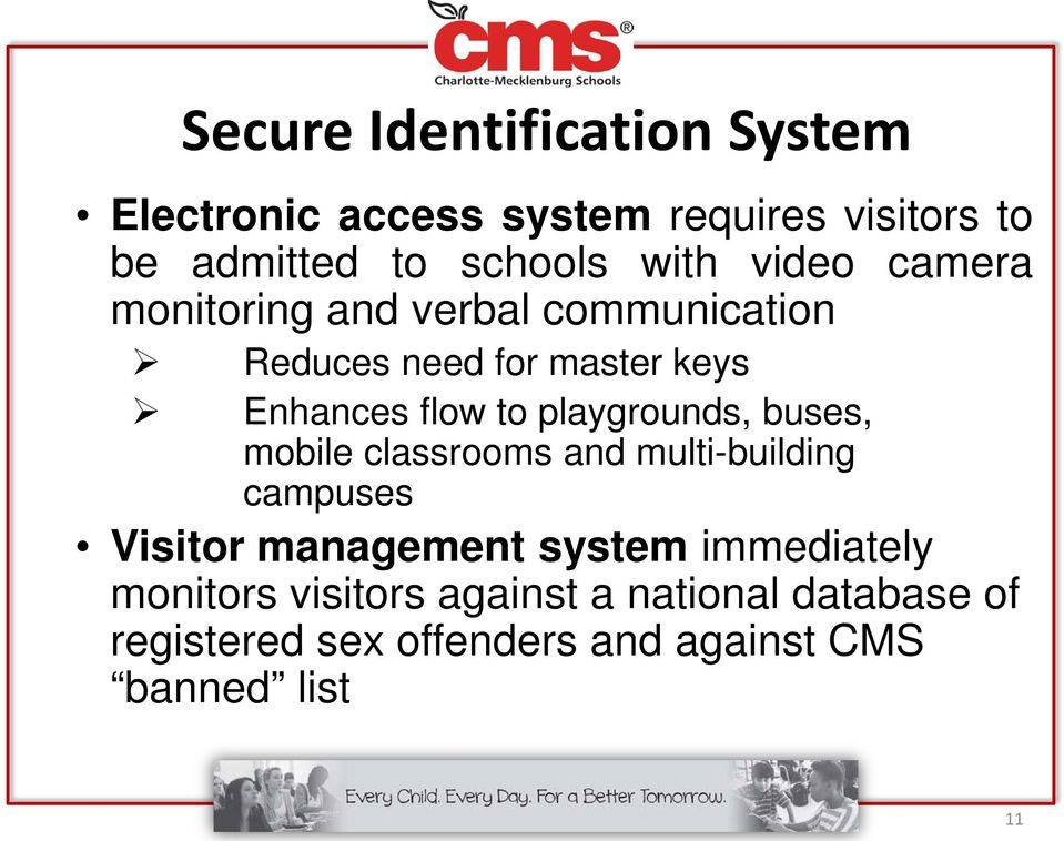 playgrounds, buses, mobile classrooms and multi-building campuses Visitor management system