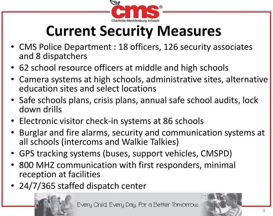 lock down drills Electronic visitor check-in systems at 86 schools Burglar and fire alarms, security and communication systems at all schools (intercoms and Walkie