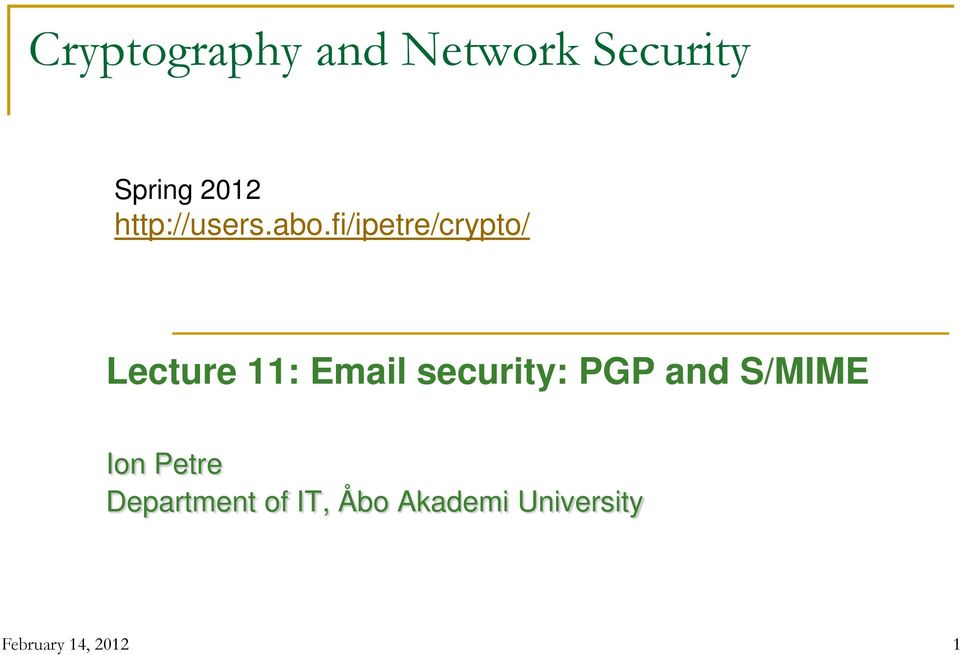 fi/ipetre/crypto/ Lecture 11: Email security: