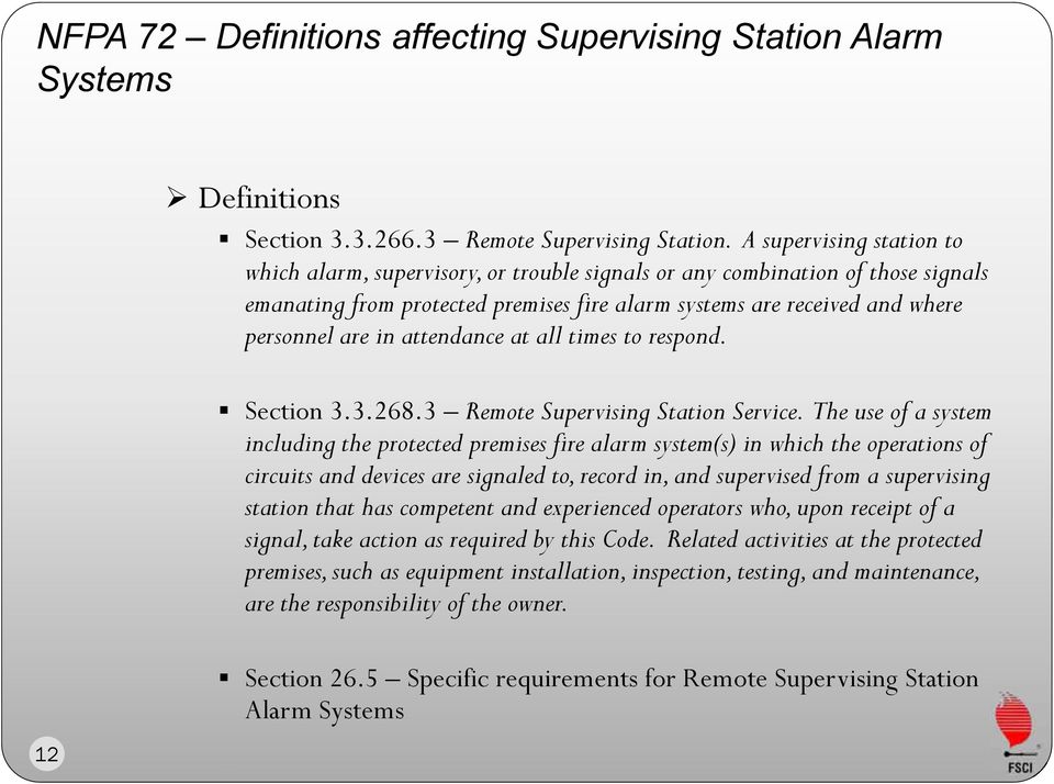 attendance at all times to respond. Section 3.3.268.3 Remote Supervising Station Service.