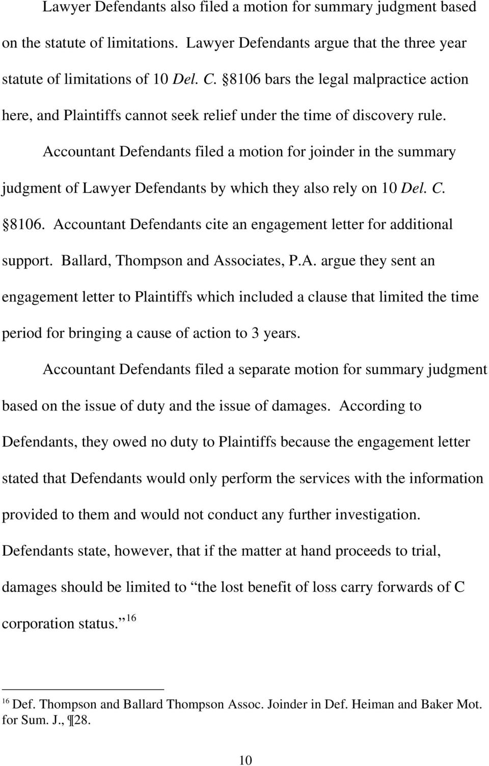 Accountant Defendants filed a motion for joinder in the summary judgment of Lawyer Defendants by which they also rely on 10 Del. C. 8106.