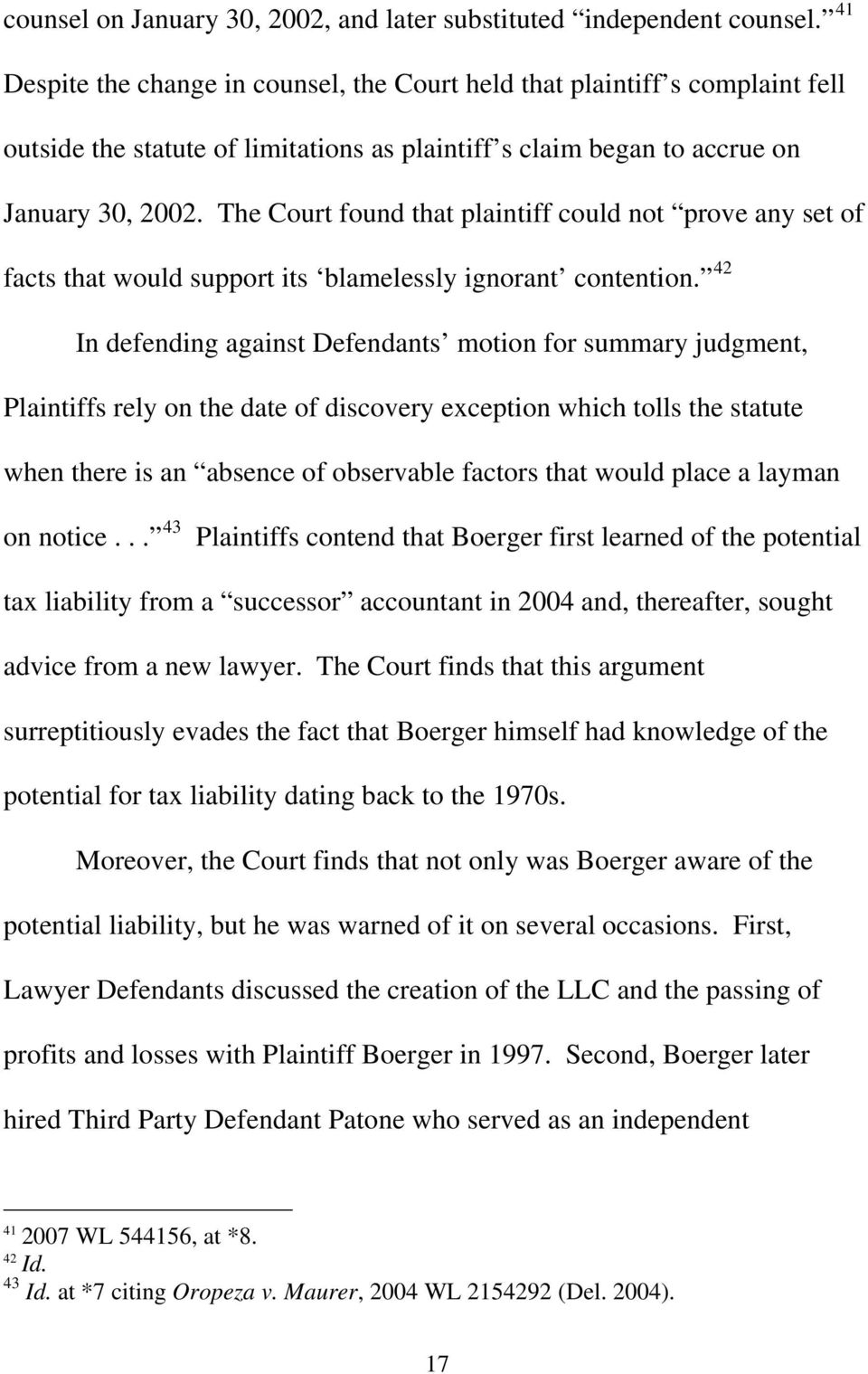 The Court found that plaintiff could not prove any set of facts that would support its blamelessly ignorant contention.
