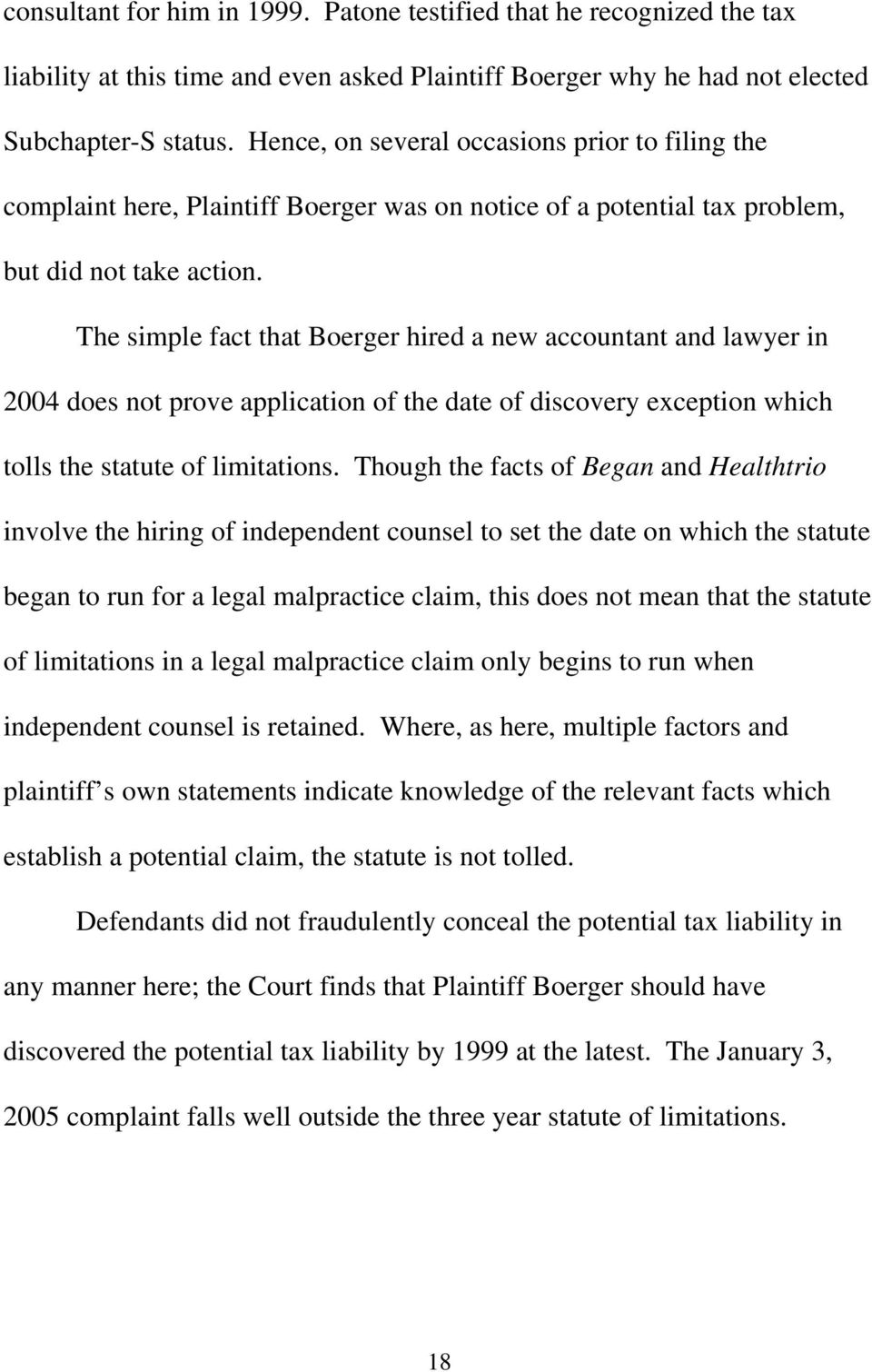 The simple fact that Boerger hired a new accountant and lawyer in 2004 does not prove application of the date of discovery exception which tolls the statute of limitations.