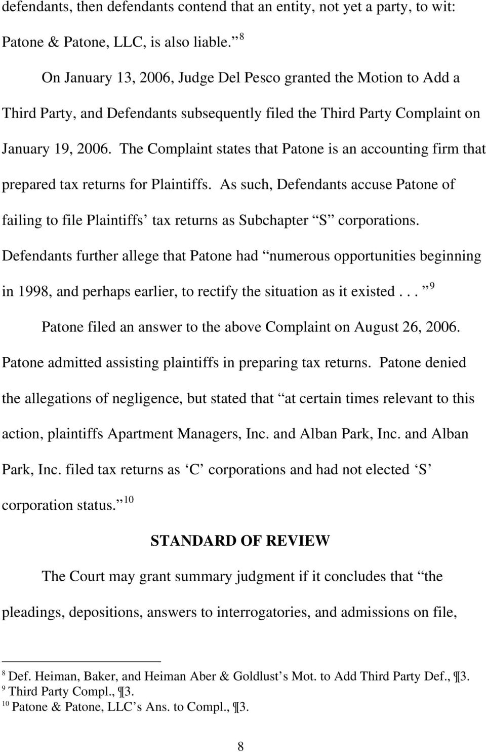 The Complaint states that Patone is an accounting firm that prepared tax returns for Plaintiffs.