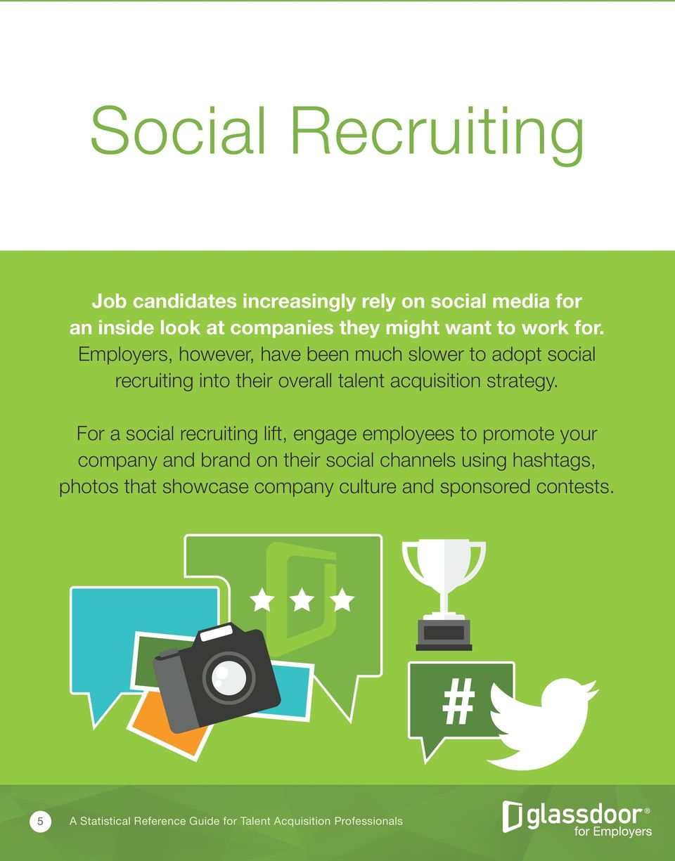 Employers, however, have been much slower to adopt social recruiting into their overall talent acquisition