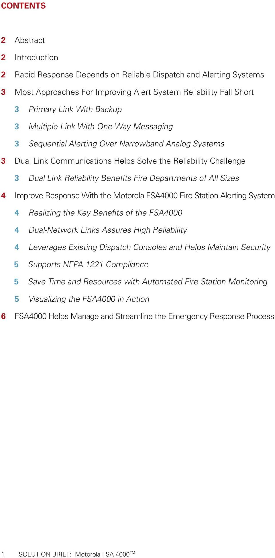 Departments of All Sizes 4 Improve Response With the Motorola FSA4000 Fire Station Alerting System 4 Realizing the Key Benefits of the FSA4000 4 Dual-Network Links Assures High Reliability 4