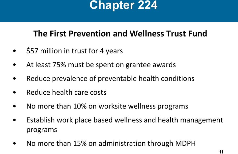 Reduce health care costs No more than 10% on worksite wellness programs Establish work place
