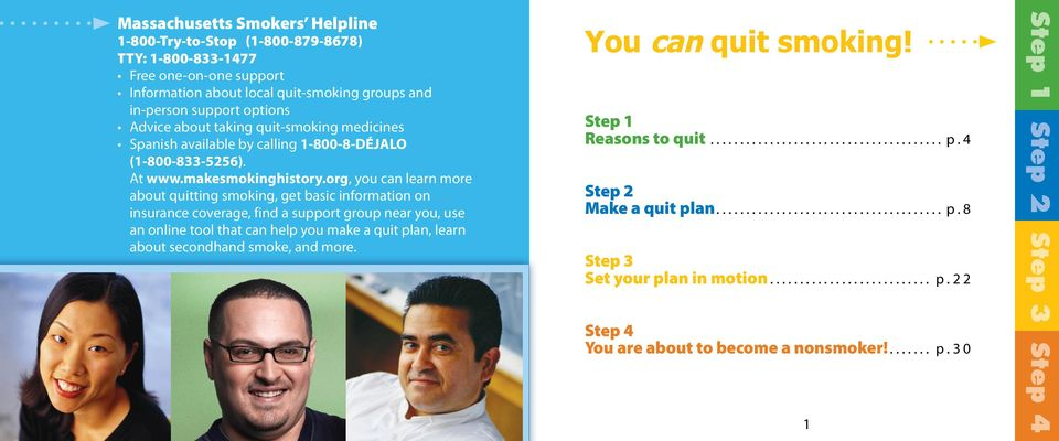 org, you can learn more about quitting smoking, get basic information on insurance coverage, find a support group near you, use an online tool that can help you make a quit plan, learn about