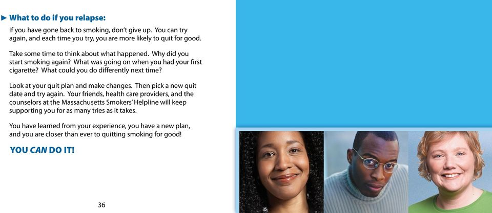 Look at your quit plan and make changes. Then pick a new quit date and try again.