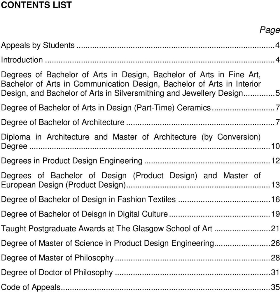 Jewellery Design... 5 Degree of Bachelor of Arts in Design (Part-Time) Ceramics... 7 Degree of Bachelor of Architecture... 7 Diploma in Architecture and Master of Architecture (by Conversion) Degree.