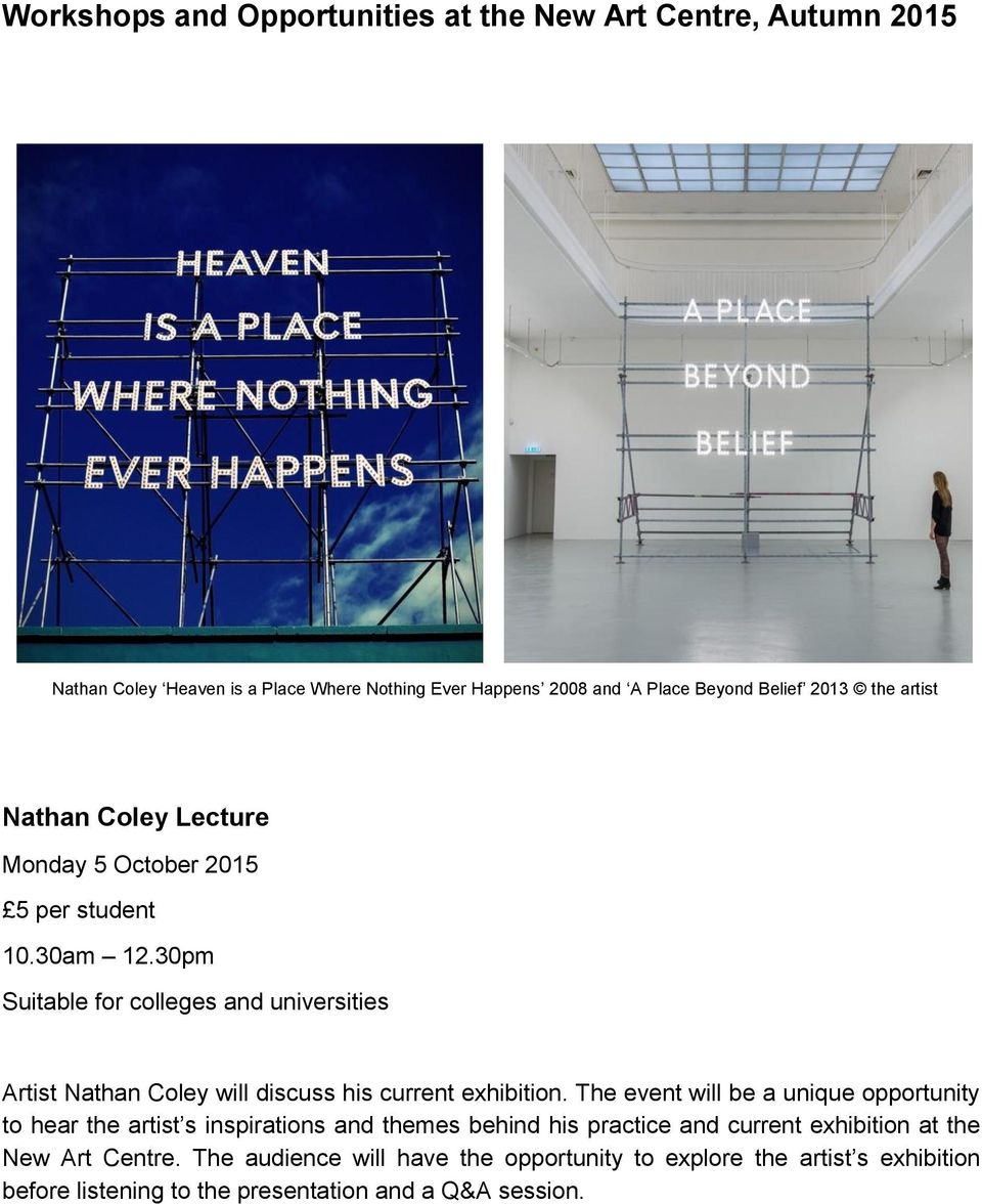 30pm Suitable for colleges and universities Artist Nathan Coley will discuss his current exhibition.