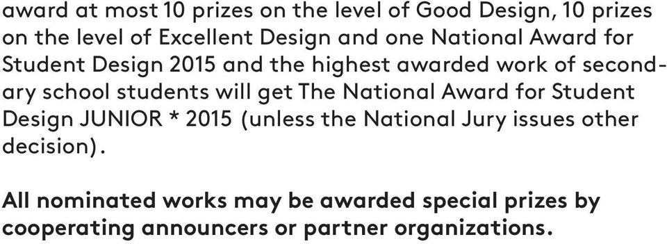 get The National Award for Student Design JUNIOR * 2015 (unless the National Jury issues other