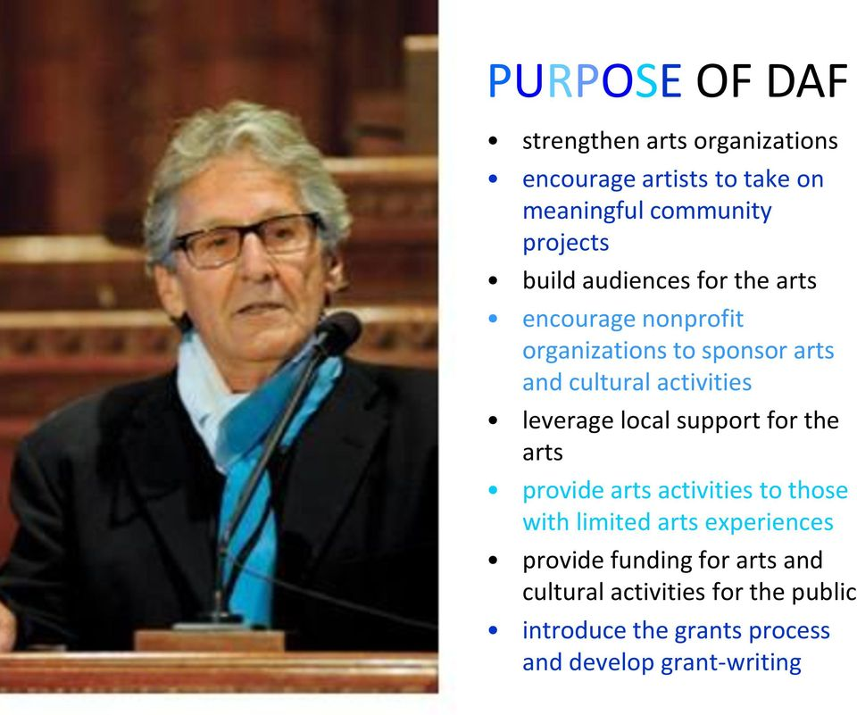 leverage local support for the arts provide arts activities to those with limited arts experiences