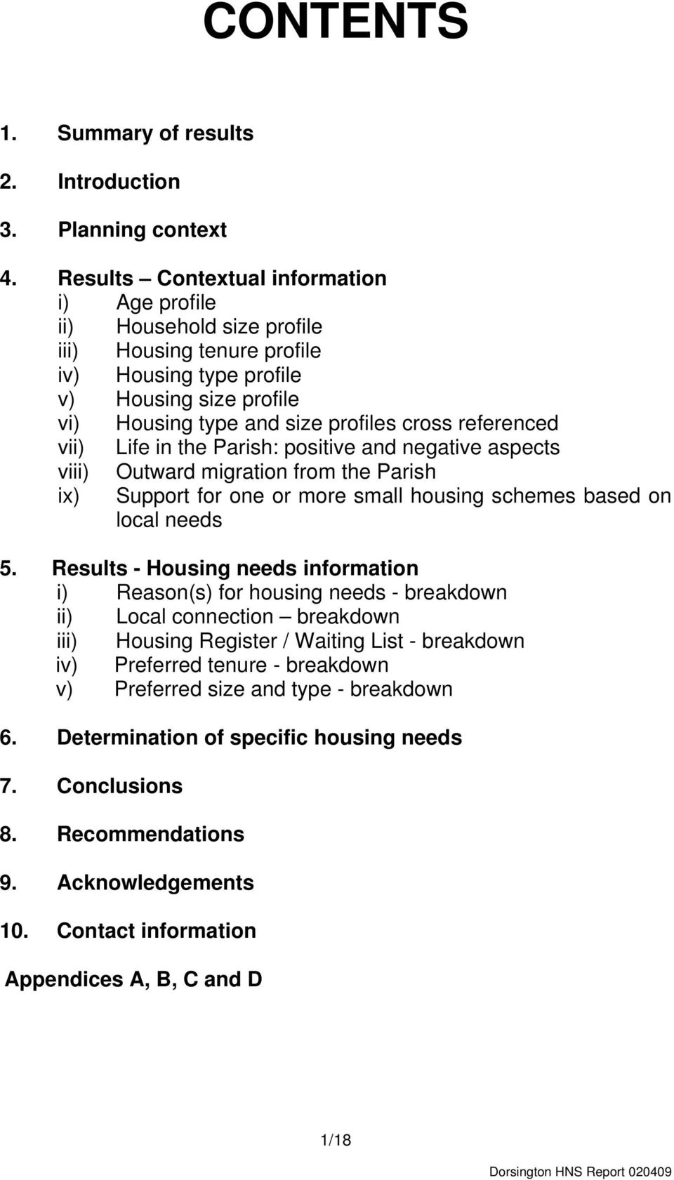 referenced vii) Life in the Parish: positive and negative aspects viii) Outward migration from the Parish ix) Support for one or more small housing schemes based on local needs 5.