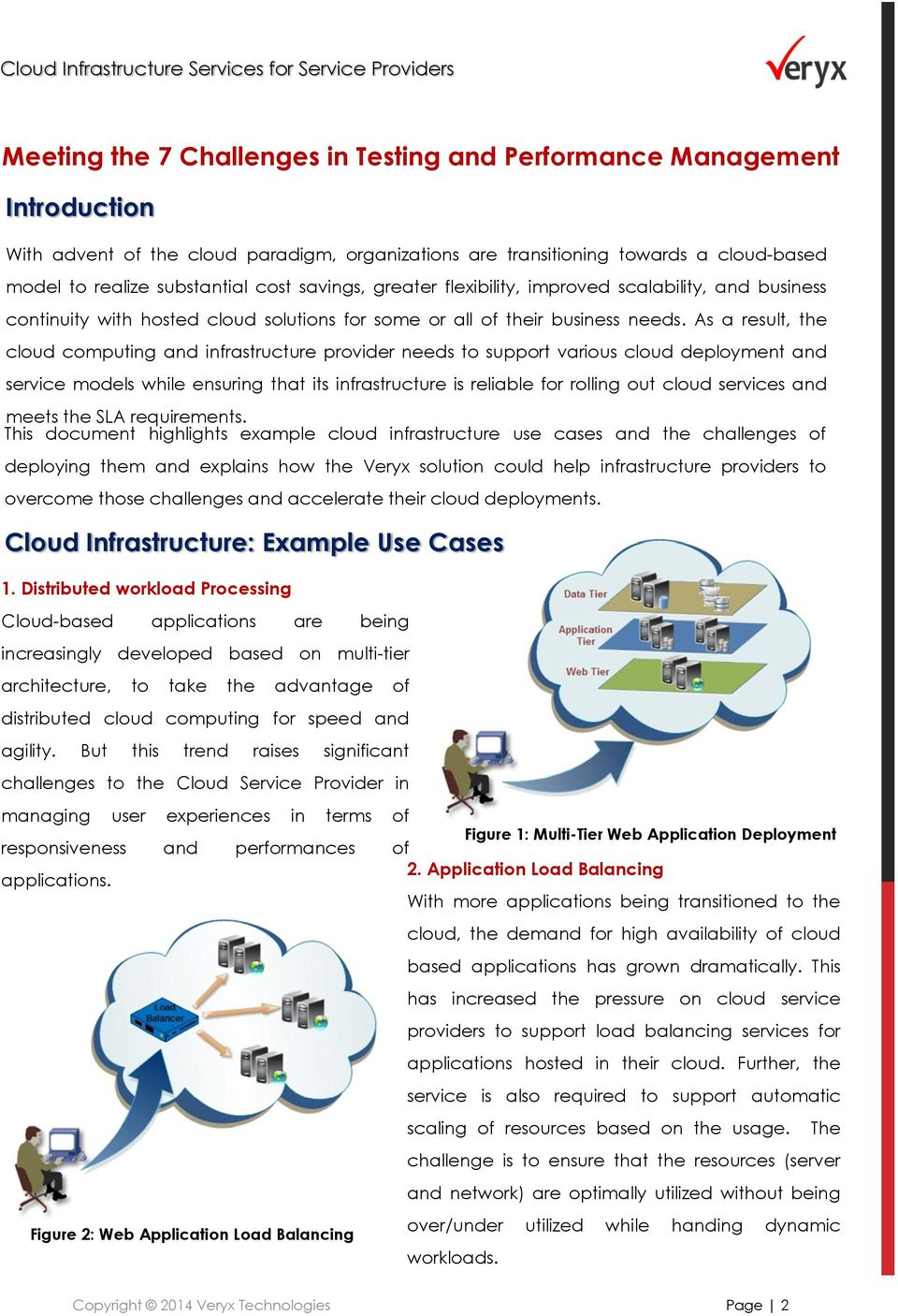 As a result, the cloud computing and infrastructure provider needs to support various cloud deployment and service models while ensuring that its infrastructure is reliable for rolling out cloud