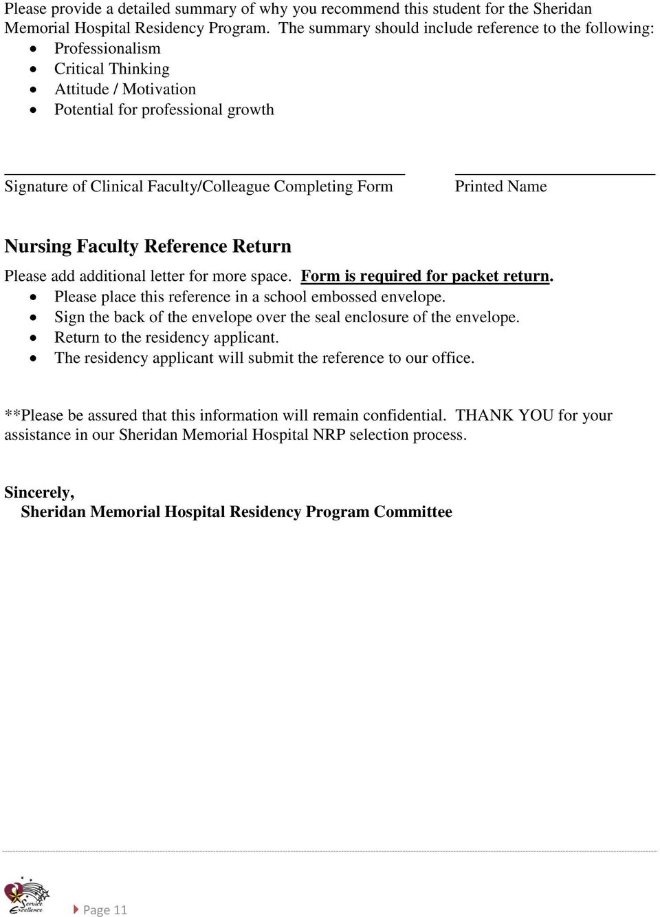 Form Printed Name Nursing Faculty Reference Return Please add additional letter for more space. Form is required for packet return. Please place this reference in a school embossed envelope.