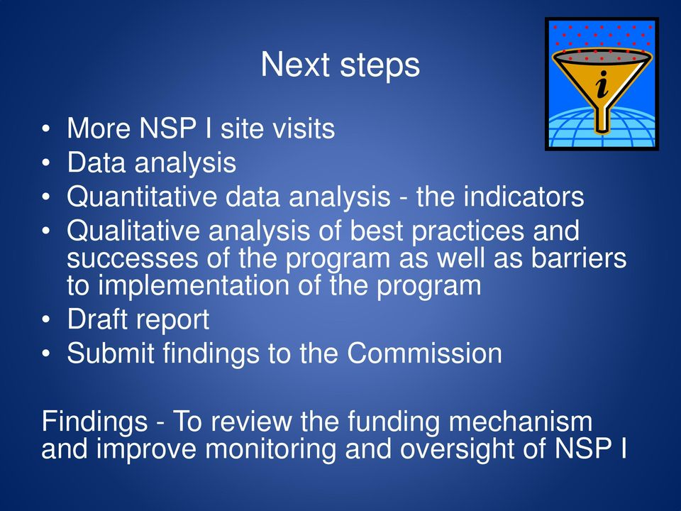 as barriers to implementation of the program Draft report Submit findings to the