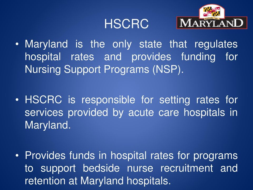 HSCRC is responsible for setting rates for services provided by acute care hospitals