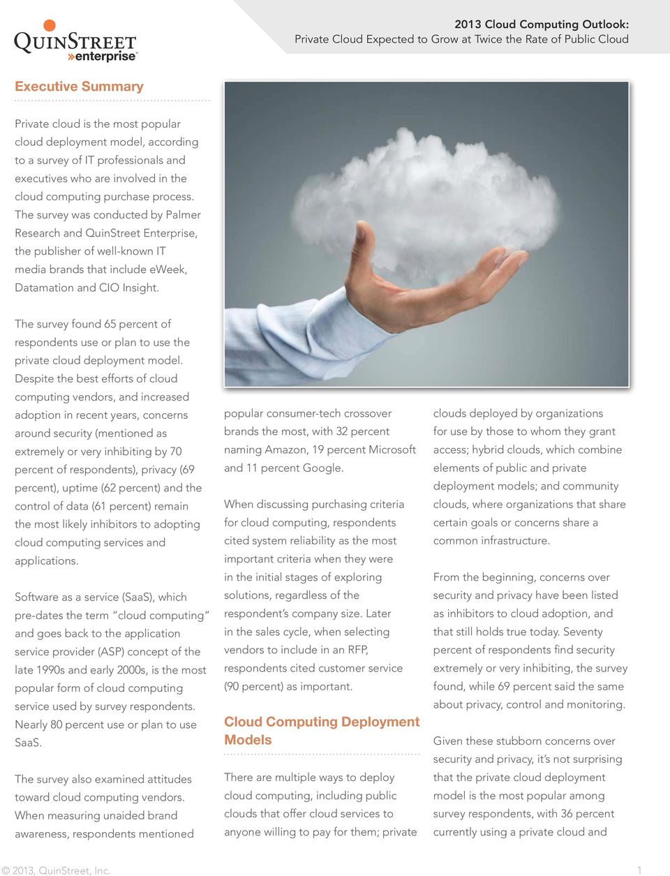 The survey found 65 percent of respondents use or plan to use the private cloud deployment model.