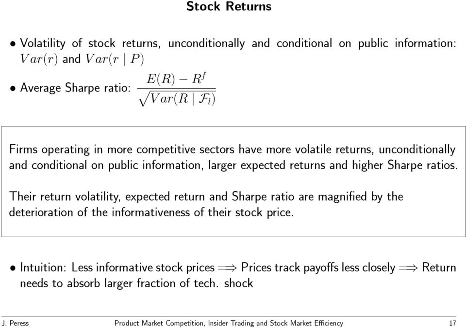 Their return volatility, expected return and Sharpe ratio are magnified by the deterioration of the informativeness of their stock price.