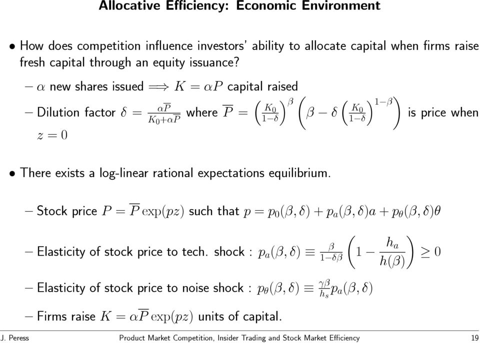 1 β is price when Stock price P = P exp(pz) such that p = p 0 (β, δ)+p a (β, δ)a + p θ (β, δ)θ Elasticity of stock price to tech.
