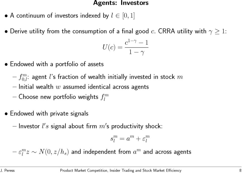 wealth w assumed identical across agents Choose new portfolio weights fl m Endowed with private signals Investor l 0 s signal about firm m 0 s
