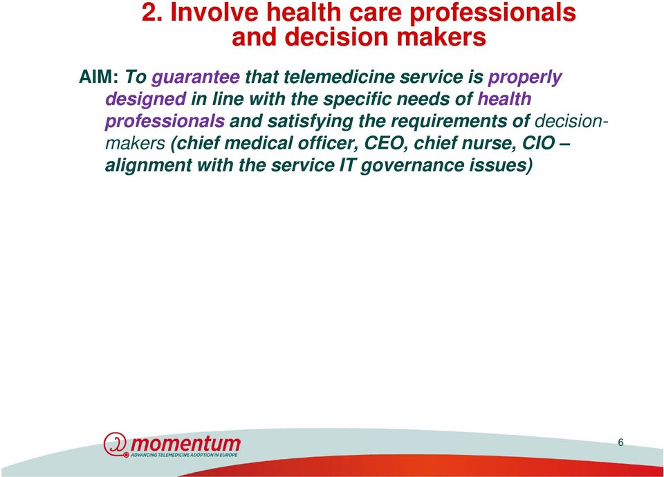 health professionals and satisfying the requirements of decisionmakers (chief