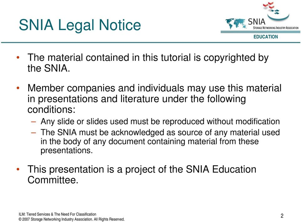 conditions: Any slide or slides used must be reproduced without modification The SNIA must be acknowledged as source