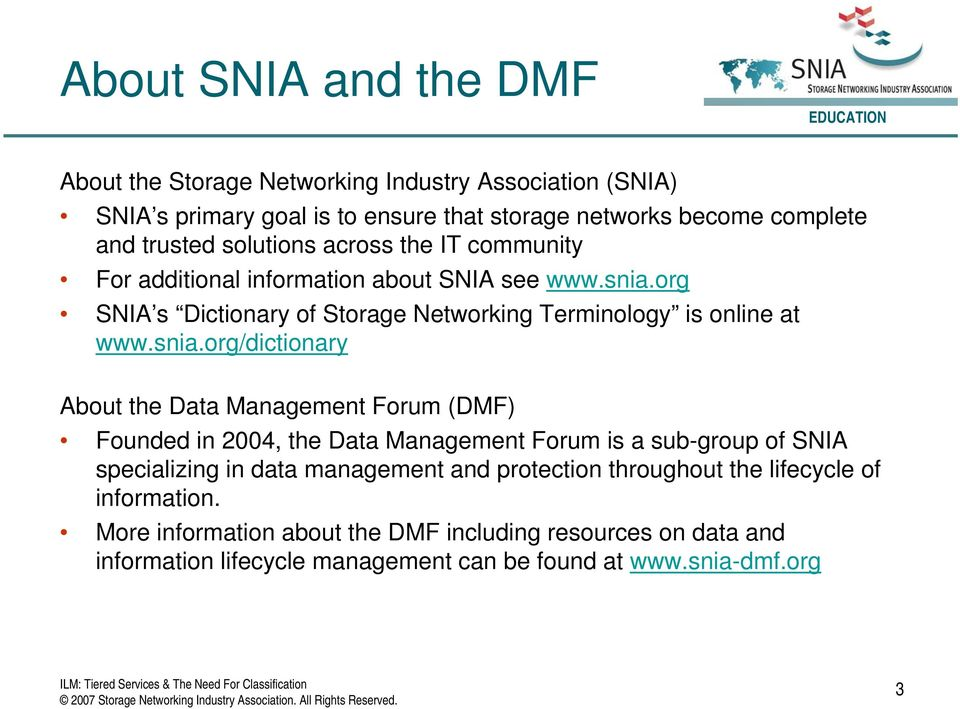 org SNIA s Dictionary of Storage Networking Terminology is online at www.snia.