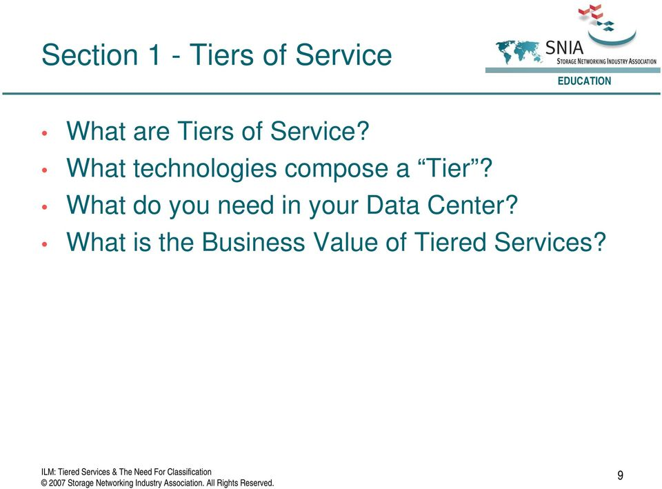 What technologies compose a Tier?