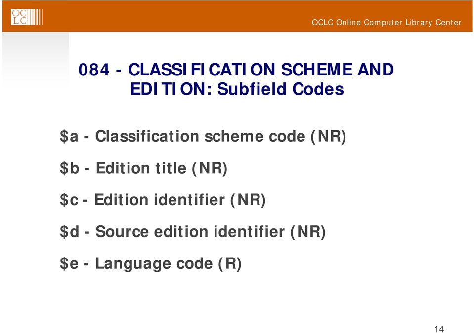 Edition title (NR) $c - Edition identifier (NR) $d