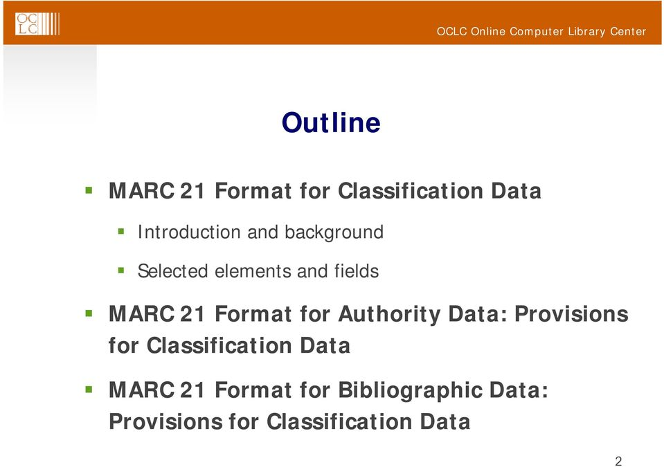 Authority Data: Provisions for Classification Data MARC 21