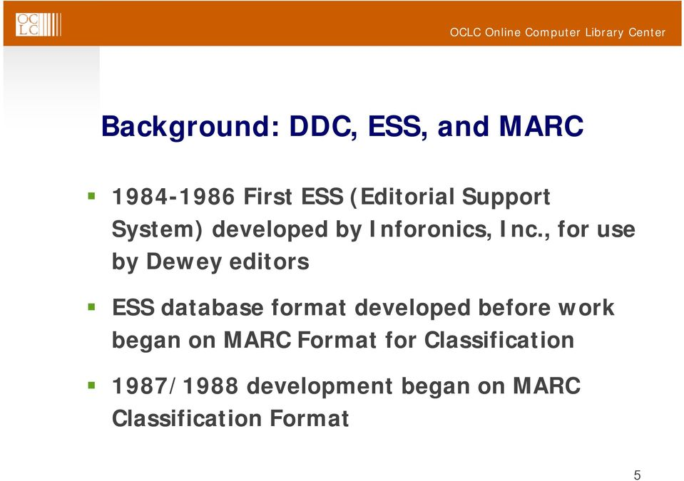 , for use by Dewey editors ESS database format developed before work