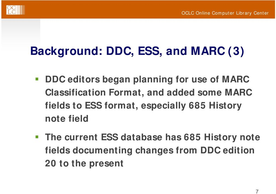 format, especially 685 History note field The current ESS database has