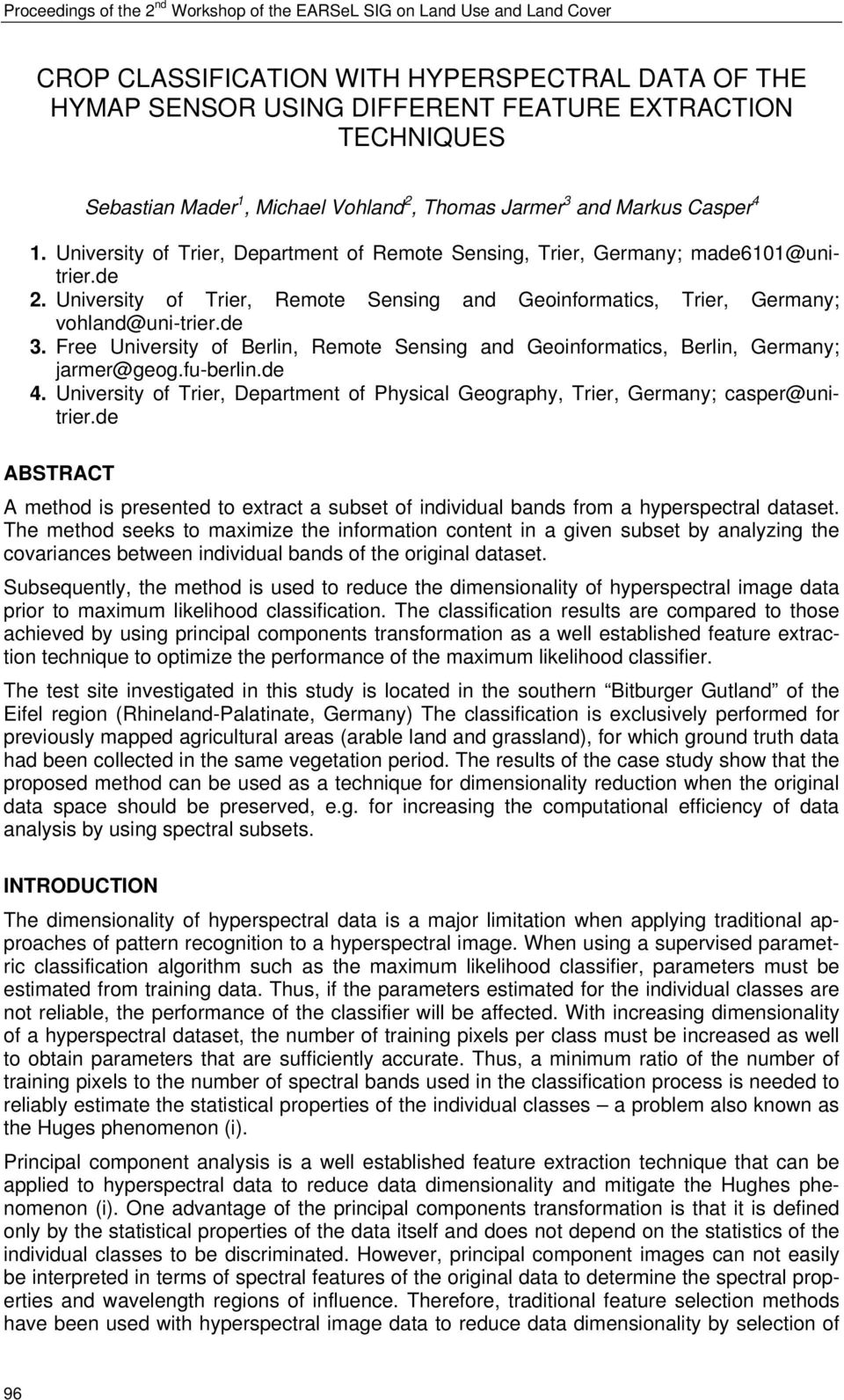 University of Trier, Remote Sensing and Geoinformatics, Trier, Germany; vohland@uni-trier.de 3. Free University of Berlin, Remote Sensing and Geoinformatics, Berlin, Germany; jarmer@geog.fu-berlin.