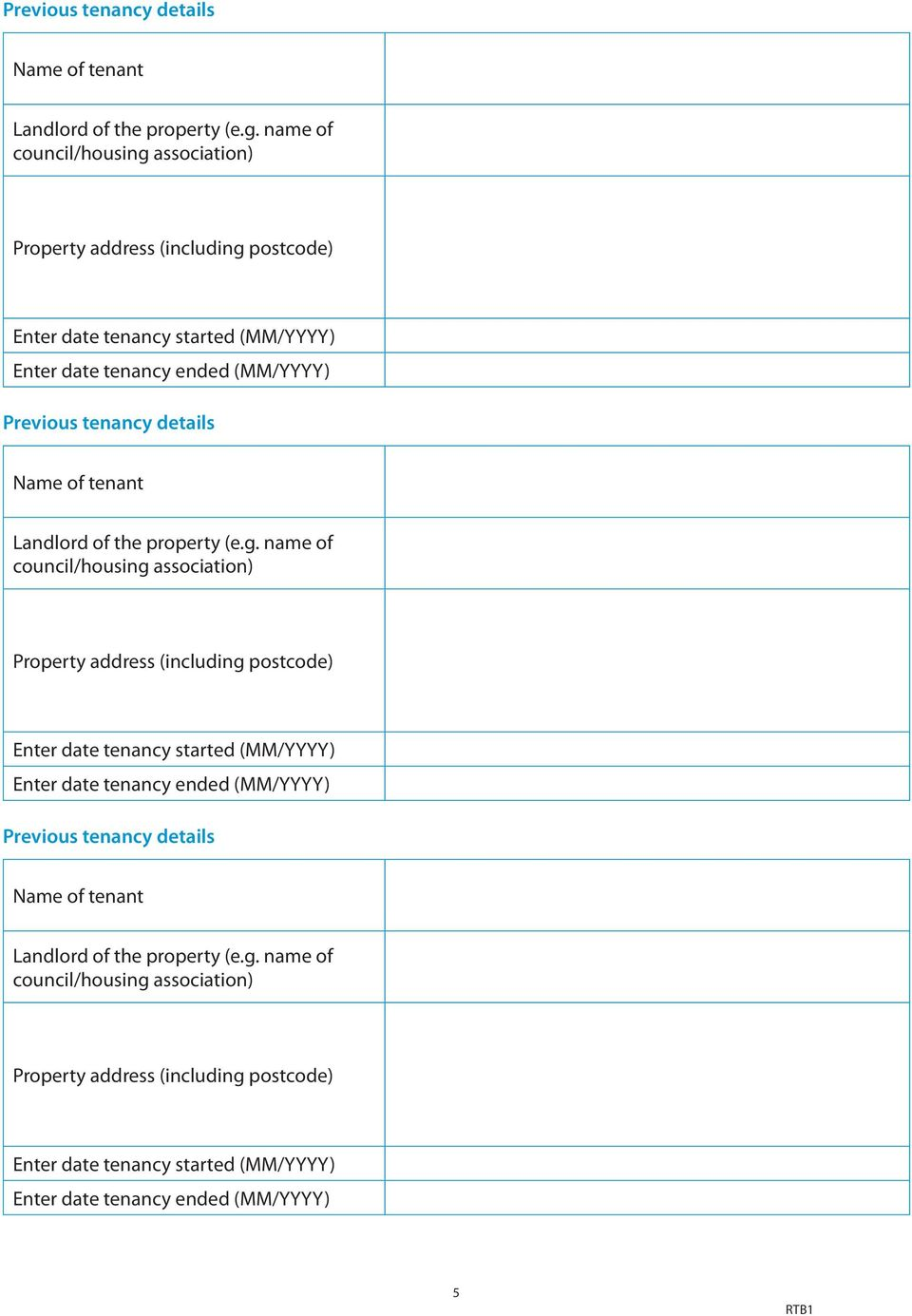 council/housing association) Property address (including postcode) Enter date tenancy started (MM/YYYY) Enter date tenancy ended (MM/YYYY)  name of council/housing